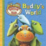 Dinosaur Train Buddy's World (Grosset & Dunlap)