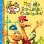 Dinosaur Train Buddy & The Junior Conductor BB ( Grosset & Dunlap)
