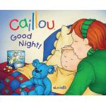 """หนังสือนิทานคายู """"คายูราตรีสวัสดิ์!"""" / Caillou: Good Night!"""