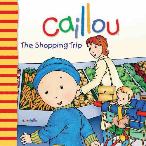 หนังสือนิทานคายู ' เมื่อคายูไปซื้อของ ' / Caillou: The Shopping Trip