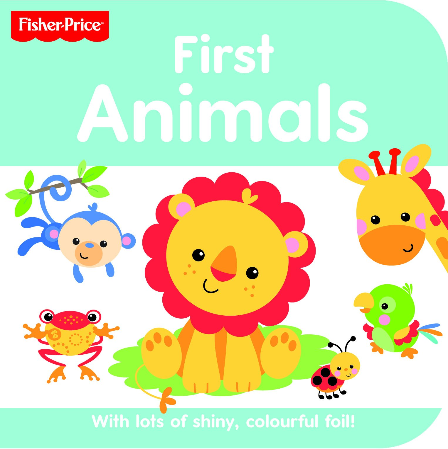 Fisher Price Rainforest Friends : First Anmials