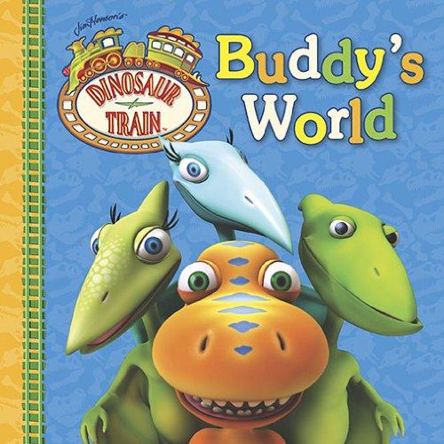Dinosaur Train Buddy's World (Grosset & Dunlap)