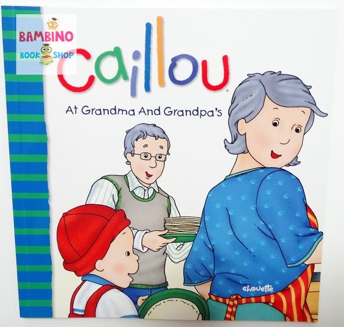 """หนังสือนิทานคายู """"คายูไปเยี่ยมคุณปู่คุณย่า"""" / Caillou At Grandma and Grandpa's"""