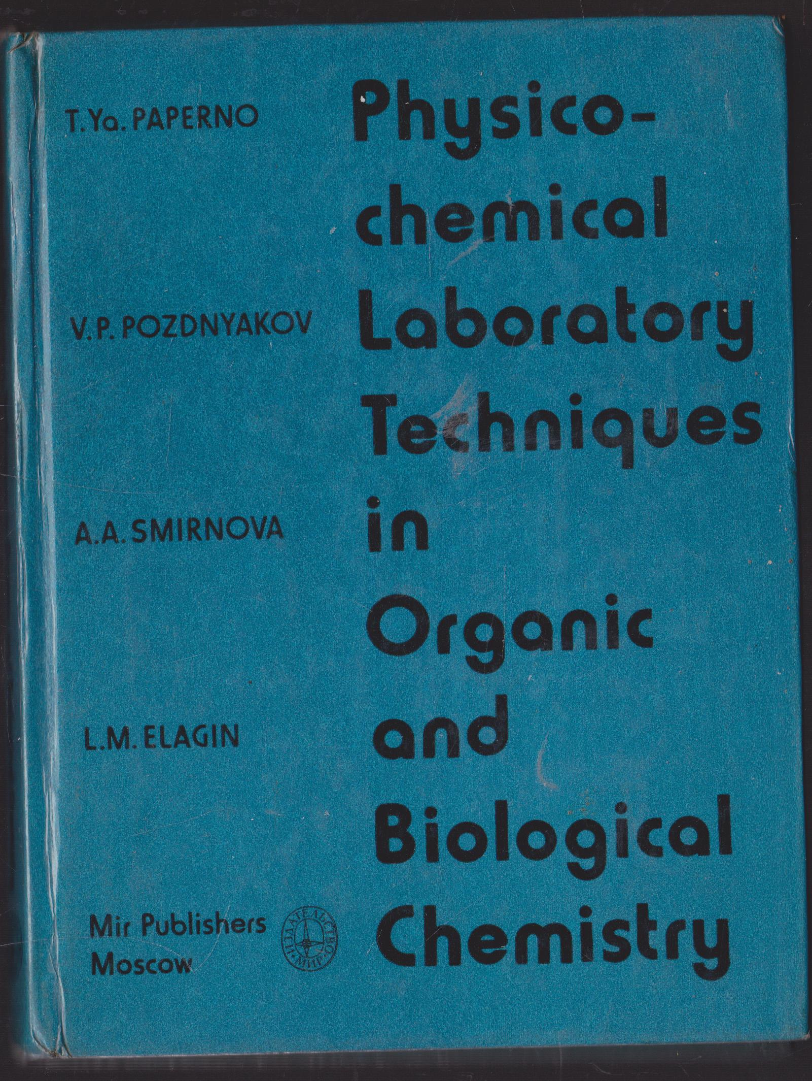 Physico -chemical Laboratory Techniques in Organic and Biological Chemistry