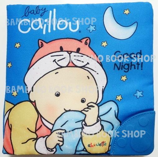 หนังสือผ้า เบบี้คายู กู๊ดไนท์ / Baby Caillou: Good Night!