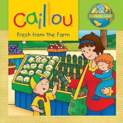 หนังสือนิทานคายูรักษ์โลก 'สดจากฟาร์ม' /Caillou: Fresh from the Farm