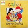 """นิทานคายูเรียนรู้สิ่งใหม่ """" สุขสันต์วันอีสเตอร์! """" / Caillou : Happy Easter!"""