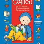 Caillou: My House / Mi Casa: My First Dictionary