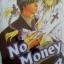 No Money เล่ม 4 มัดจำ 250 เช่า 50บ. thumbnail 1