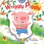 Wiggle Books : Wriggly Piggly (Mandy Stanley)