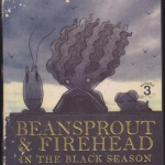 BEANSPROUT & FIREHEAD IN THE BLACK SEASON