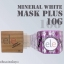 ele Mineral White Mask Plus เอลลี่ ครีมมาส์ค น้ำแร่ถ่านขาว thumbnail 4